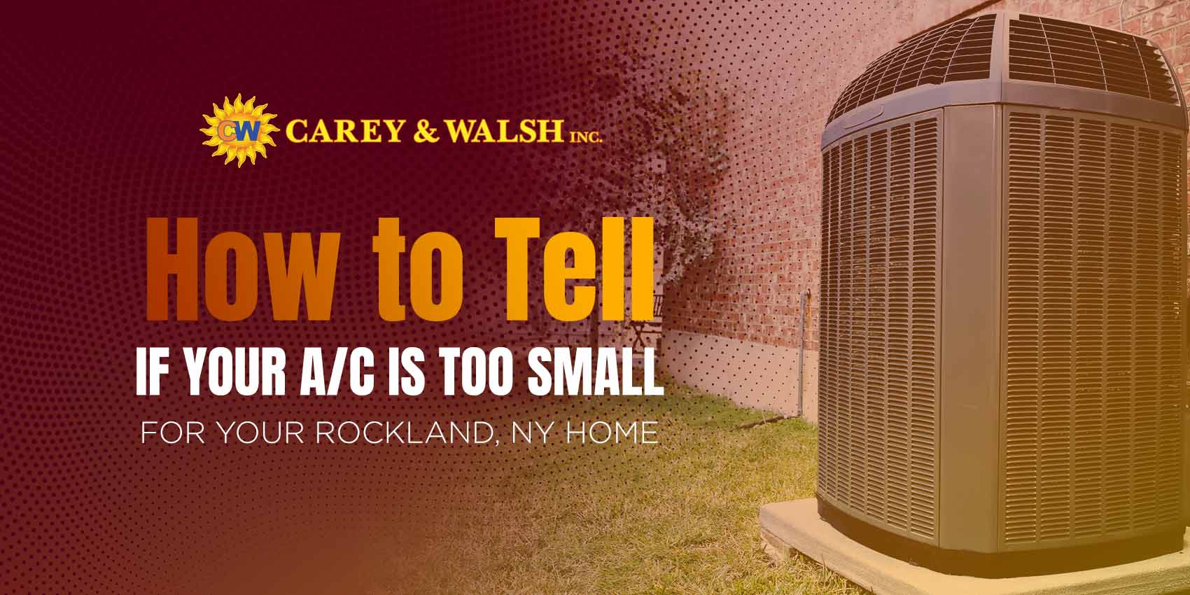 How to Tell If Your A/C is Too Small for Your Rockland, NY Home