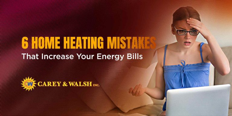 6 Home Heating Mistakes That Increase Your Energy Bills